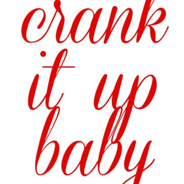 26 of 40 lifestyle shift | crank it up baby
